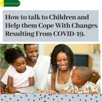 How to talk to Children and Help them Cope With Changes Resulting From COVID-19.